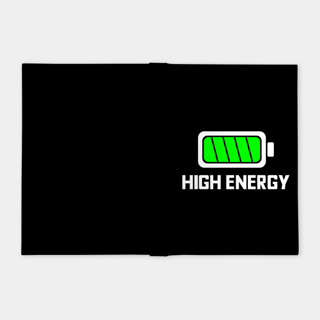 HIGH ENERGY BATTERY FULLY CHARGED IN WHITE AND GREEN! typography text with battery icon