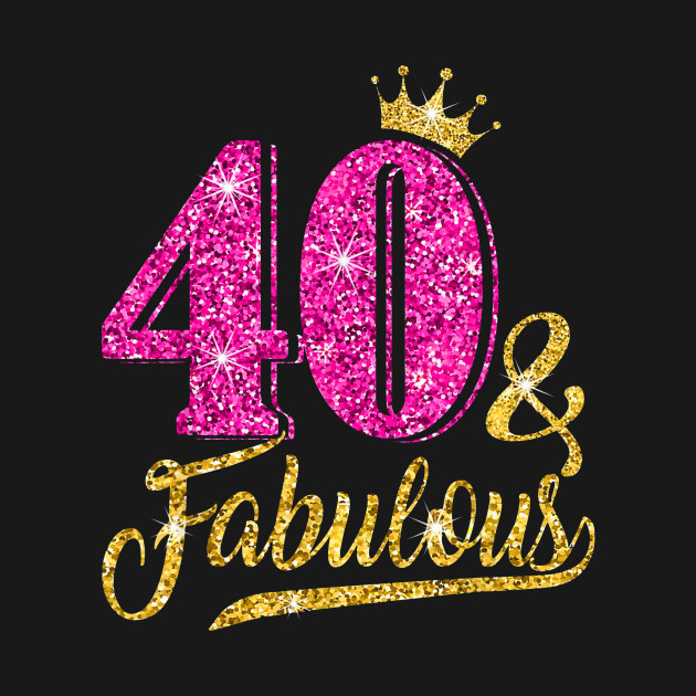 40 And Fabulous T-Shirt 40th Birthday Crown Pink Gift
