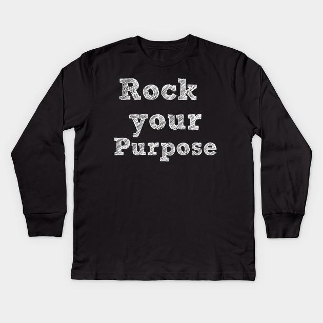 f8e9acfeeb0 Rock your purpose - white writing - Pineapplemom - Kids Long Sleeve ...