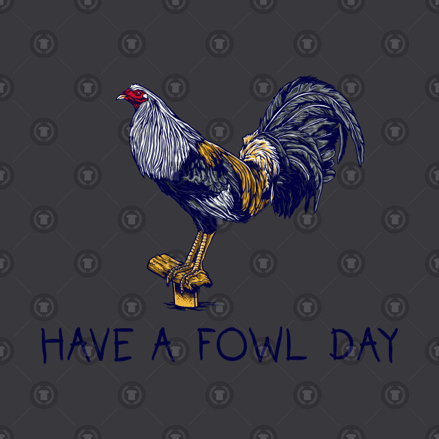 Have a Fowl Day: Game Fowl Design