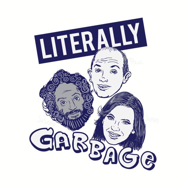 Literally Garbage