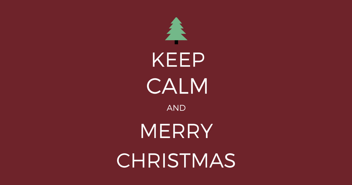 Keep Calm and Merry Christmas T-Shirt Funny Gift Idea - Keep Calm ...
