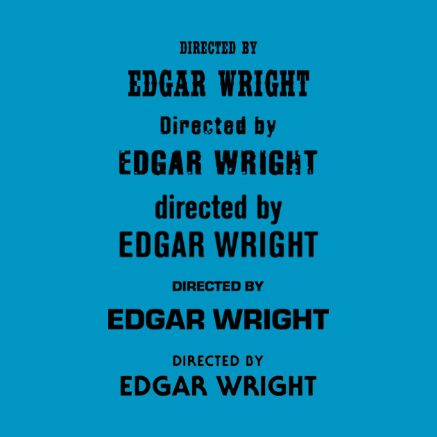 directed by Edgar Wright