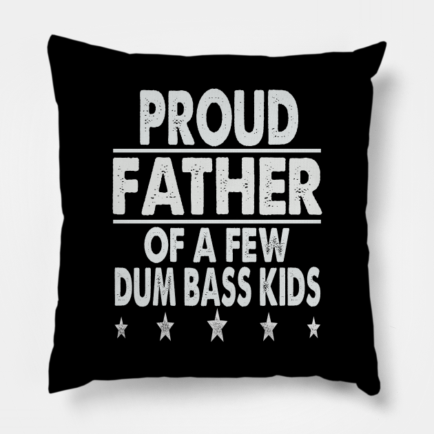 Proud father of a few dum bass kids