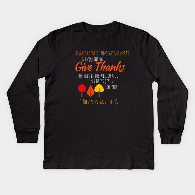 00d348bc In everything give thanks (Bible Thanksgiving shirts) Kids Long Sleeve T- Shirt