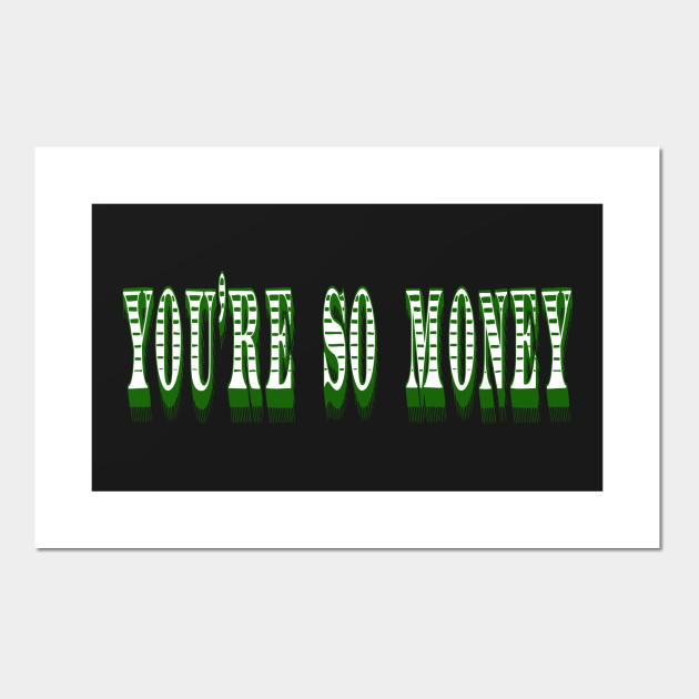 Swingers Quote You're So Money Swingers Posters And Art Prints Enchanting Swingers Quotes