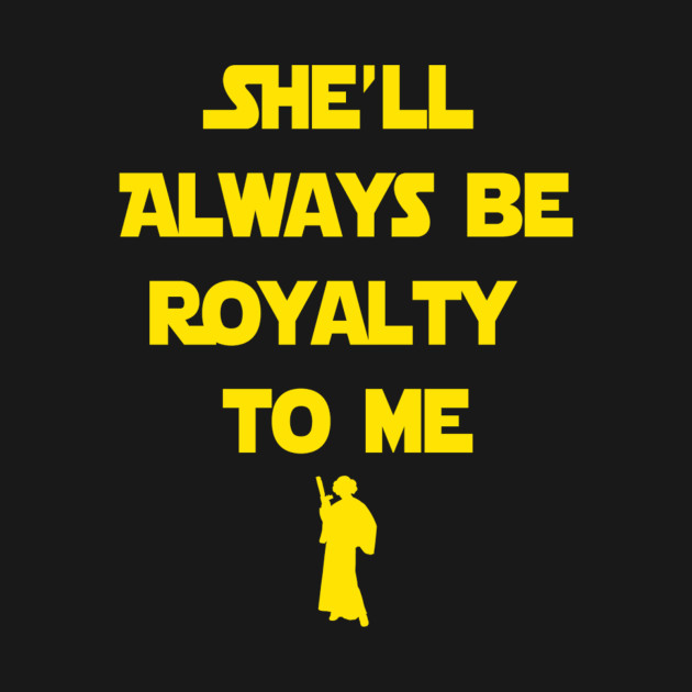 She'll always be royalty to me