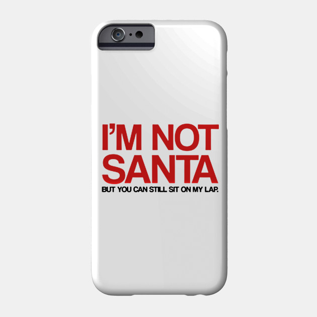 FUNNY SANTA CLAUS QUOTE - Merry Christmas - Phone Case | TeePublic