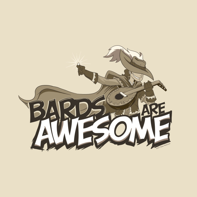Bards are Awesome