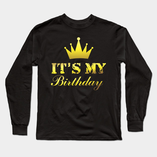 Its My Birthday T Shirt F Women Teens Girls