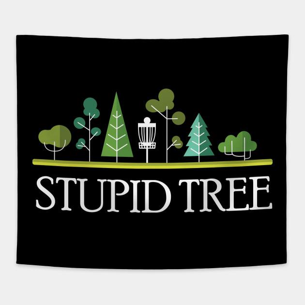5af976987 Stupid Tree Disc Golf T-Shirt Funny Frisbee Golf Frolf Tee - Stupid ...