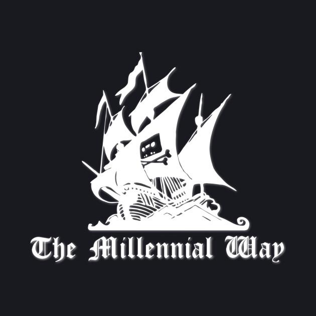 The Millennial Way Pirate Bay Logo Humor Millennials