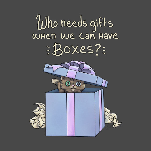 Who Needs Gifts When We Have Boxes?