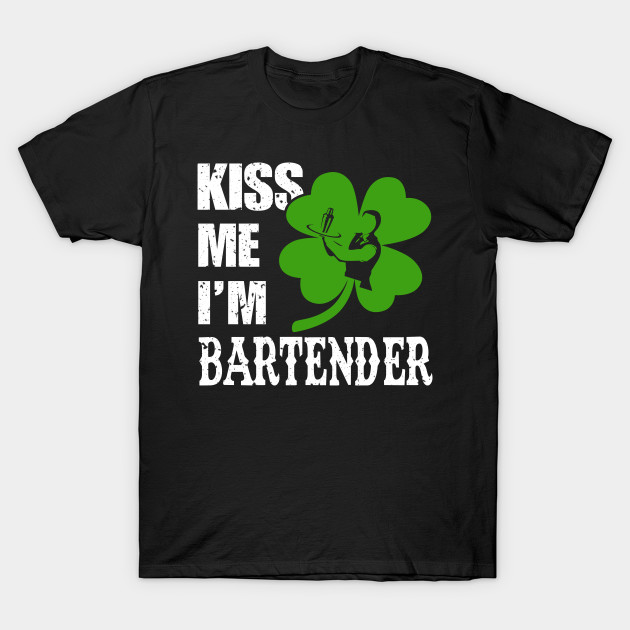 30a5ff679f Kiss Me I_m A Bartender Shirt Irish St Patricks Day Mens Tee - Irish ...
