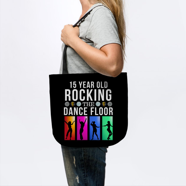 15 Still Rocking Year Old Dance Floor Birthday Gift Idea For 15 Year Old