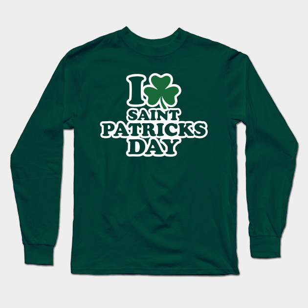 I love St. Patrick's day Long Sleeve T-Shirt