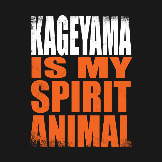 Kageyama is my Spirit Animal