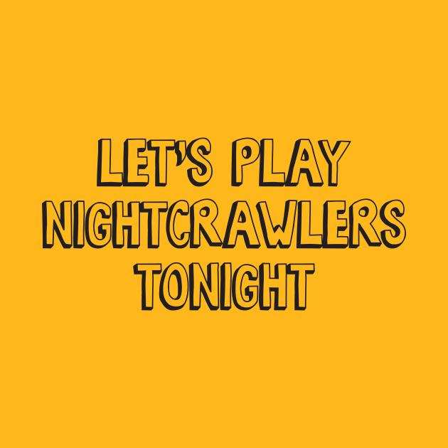 Let's Play Nightcrawlers Tonight