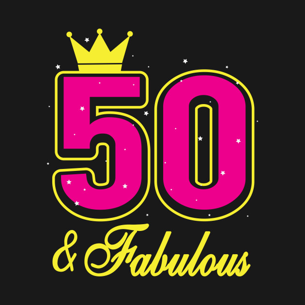 50 And Fabulous Birthday T Shirt Bright Wishes Gift Tee