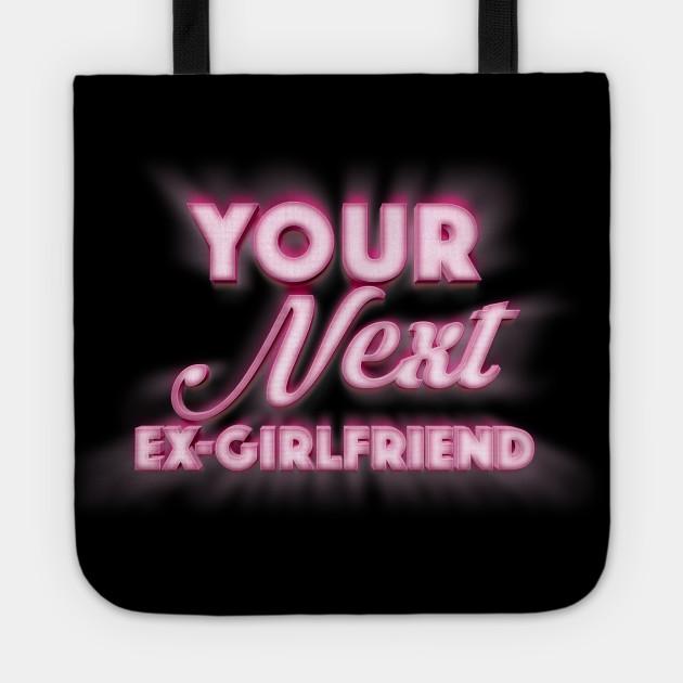 Your Next Ex Girlfriend
