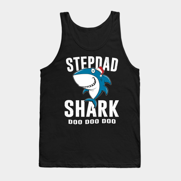 Stepdad Shark T Shirt Birthday Thanksgiving Christmas Gifts Tank Top