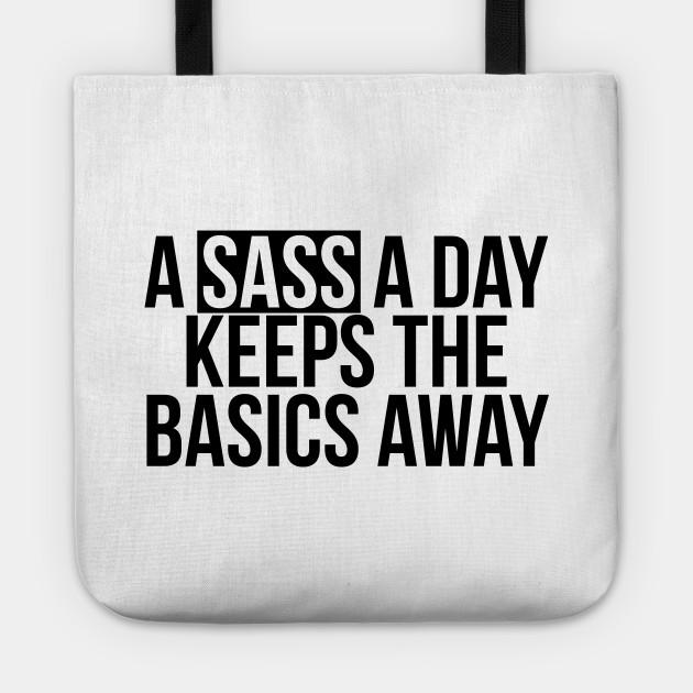 Sassy Girl A Sass A Day Keeps The Basics Away