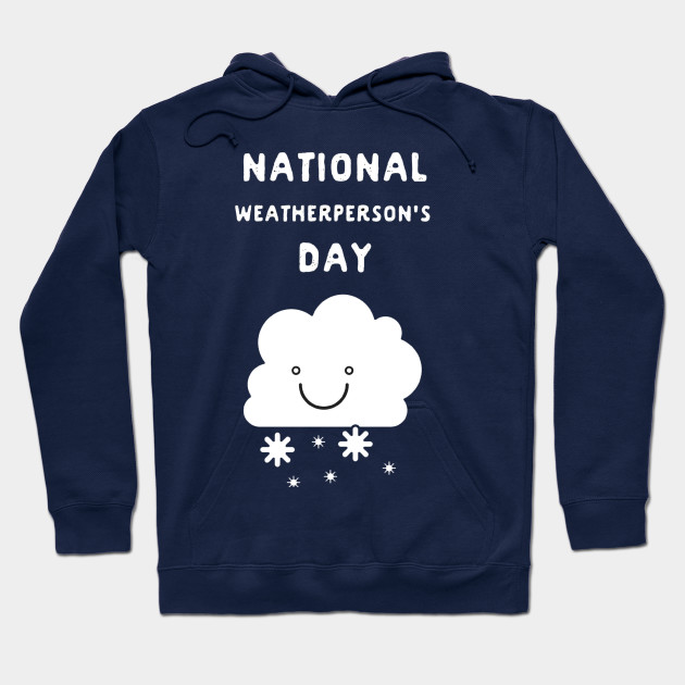 National Weatherperson's Day Hoodie