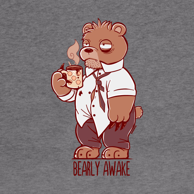 Bearly Awake - TechraNova