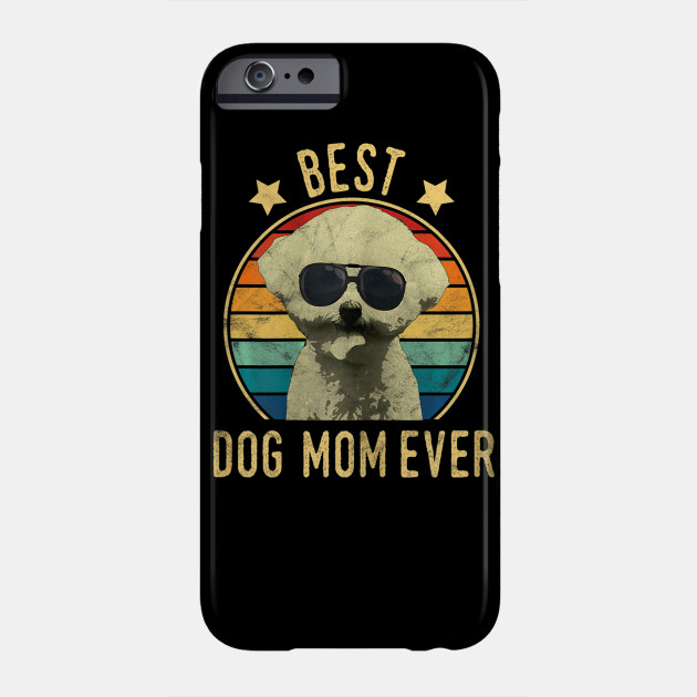 Womens Best Dog Mom Ever Bichon Frise Mother's Day Phone Case