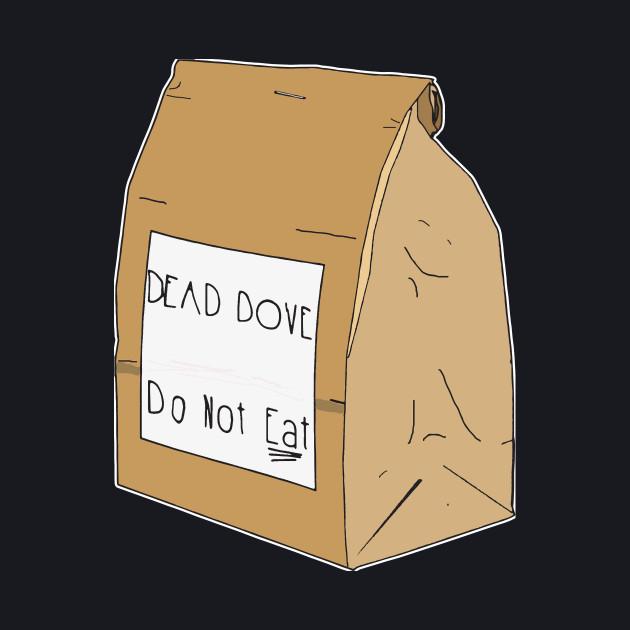 Dead Dove- Do Not Eat