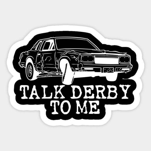 Decal Sticker Demolition Derby Talk Derby to me