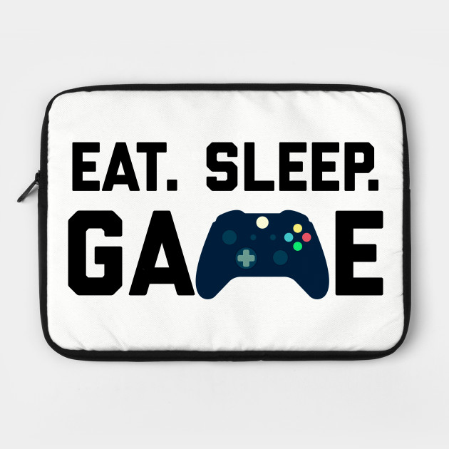 Eat. Sleep. Game