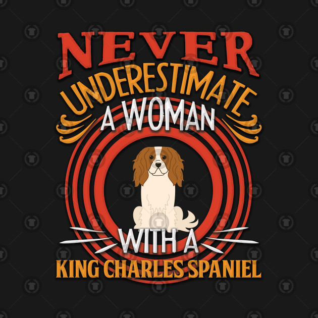 Never Underestimate A Woman With A King Charles Spaniel Silhouette - Gift For Mother of King Charles Spaniel Dog Breed