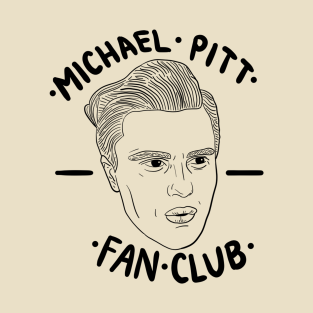 Michael Pitt Fan Club t-shirts