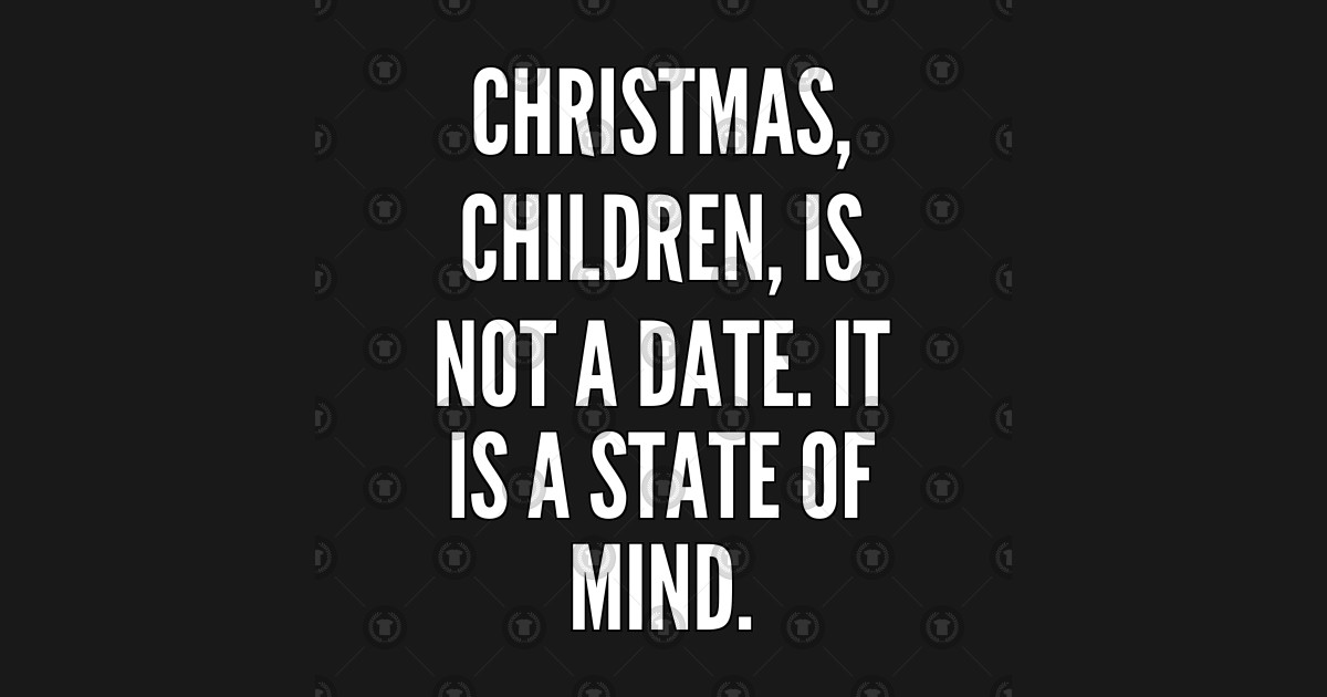 Christmas In Australia Date.Christmas Children Is Not A Date It Is A State Of Mind
