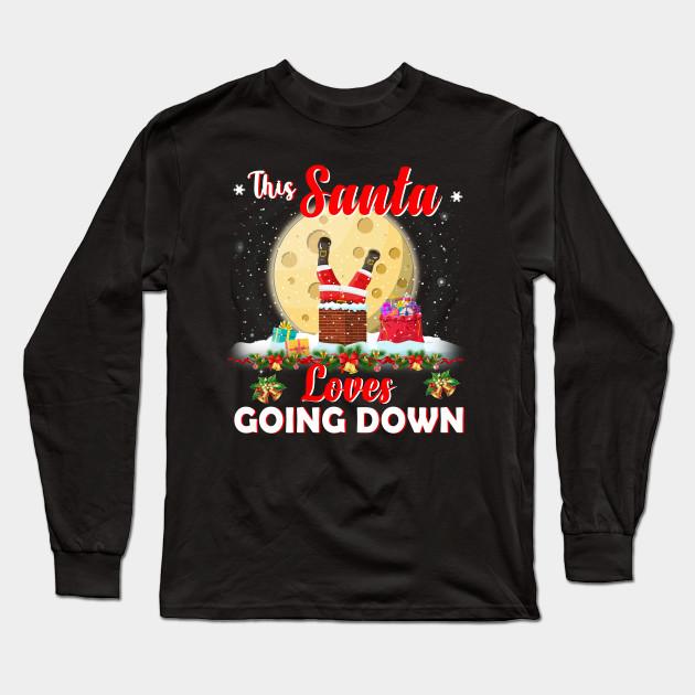 Santa Claus Loves Going Down Chimney Xmas Christmas Kids T Shirt