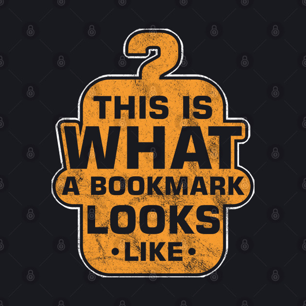 Bookworms Book Lovers Librarian Readers This Is What A Bookmark Looks Like Books