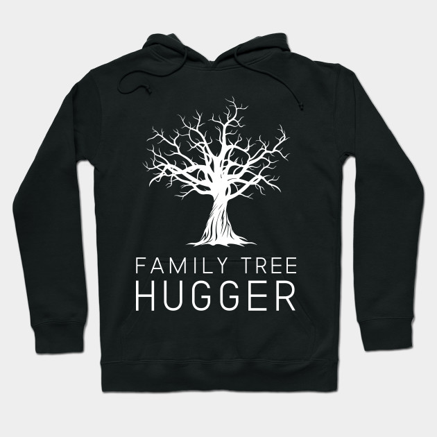 Funny genealogy TSHIRT Family Tree Hugger Hoodie