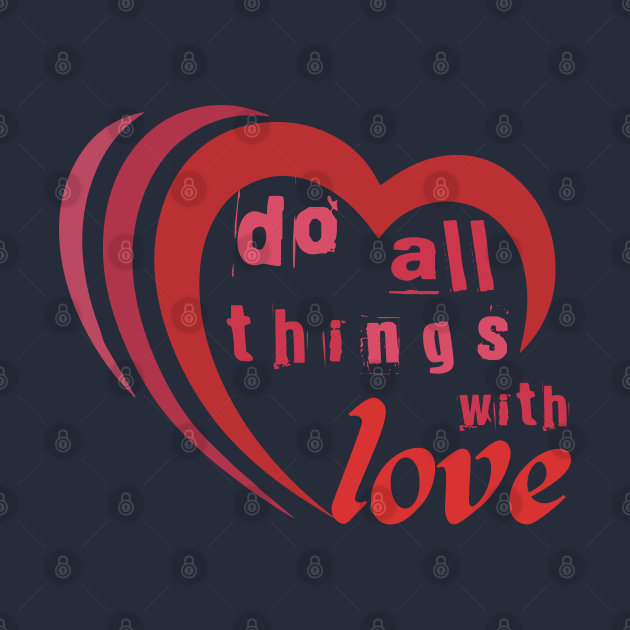 Do all things with love #2