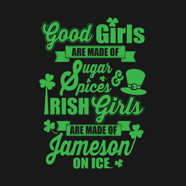 IRISH GIRLS ARE MADE OF JAMESON ON ICE