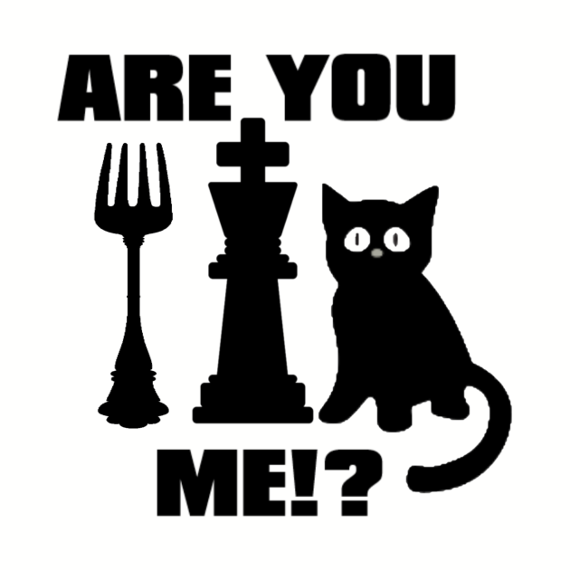Are You Fork King Kitten Me?