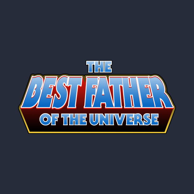 The Best Father Of The Universe T-Shirt