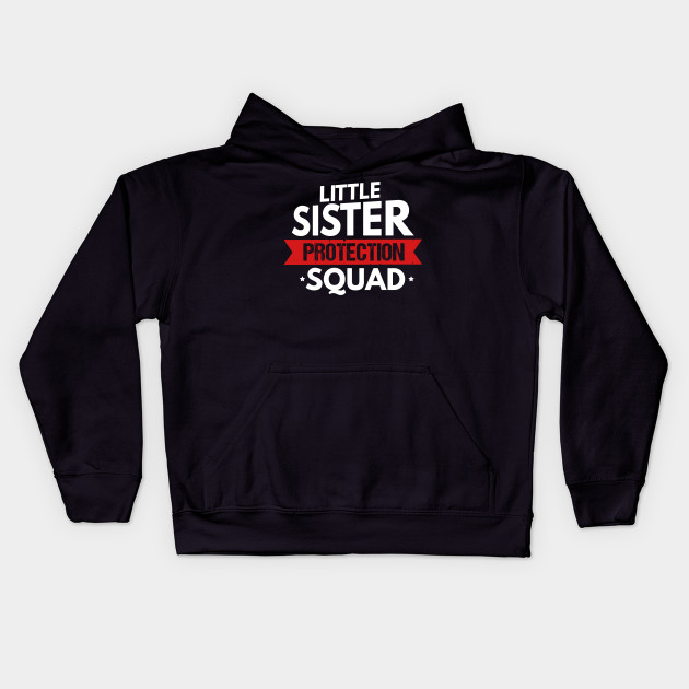 65b991ff54 Little Sister Protection Squad Funny Sibling - Little Sister ...