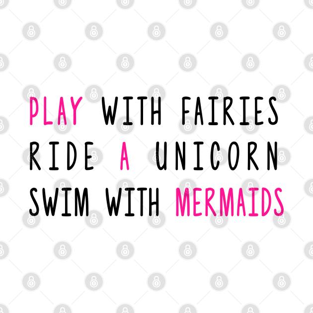 Play With Fairies Ride A Unicorn Swim With Mermaids