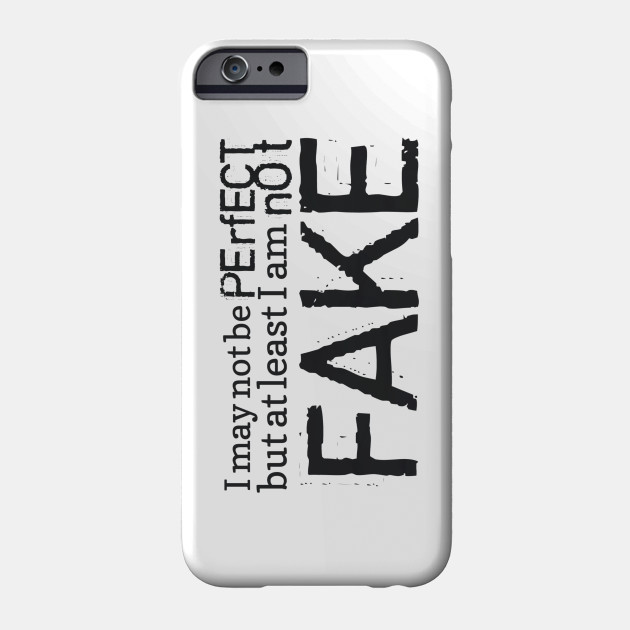 Not Fake Dark Quotes Phone Case Teepublic
