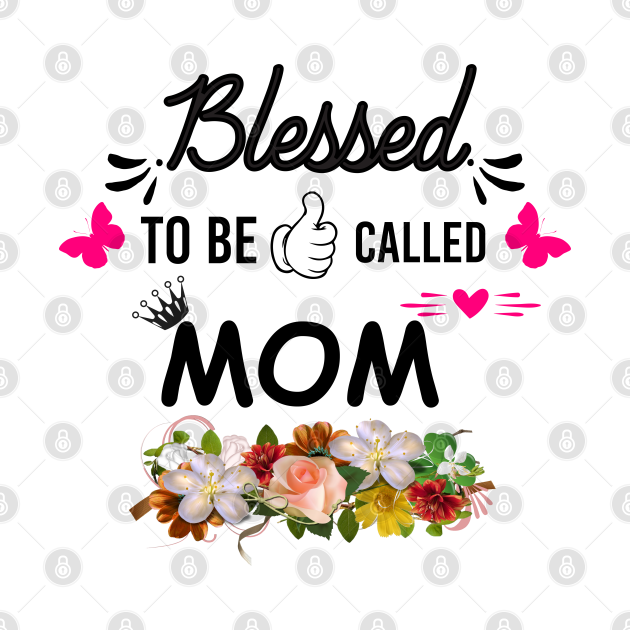 Blessed to be called mom gift for mothers