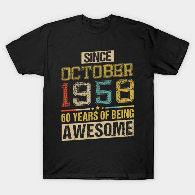 Awesome Since October 1958 60 Years Birthday Gift T Shirt