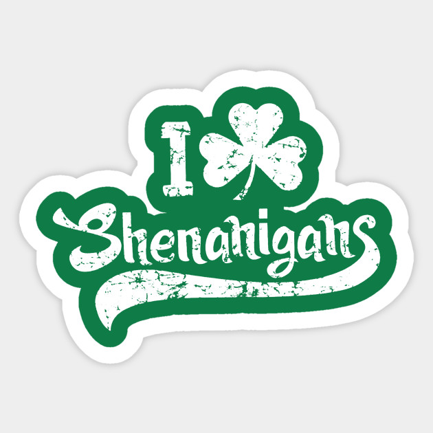 Shenanigans Saint Patricks Day