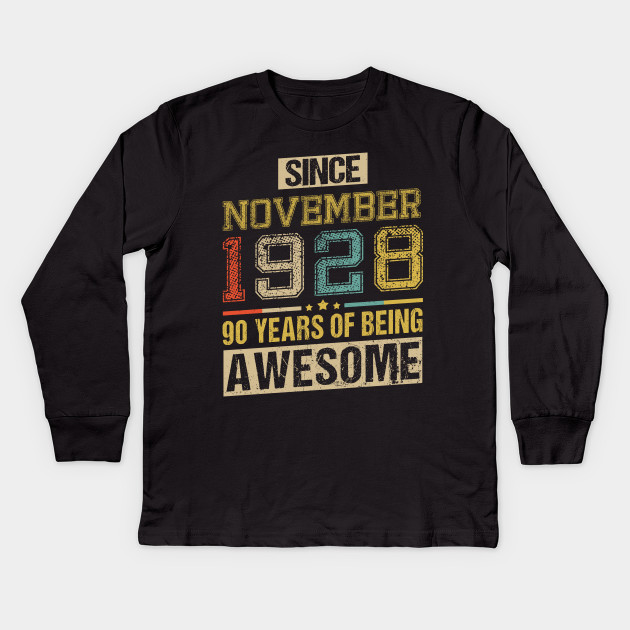 Awesome Since November 1928 90 Years Birthday Gift Kids Long Sleeve T Shirt