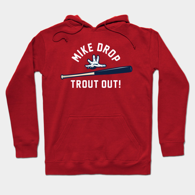 Mike Trout  - Mike Drop,  Trout Out! Hoodie